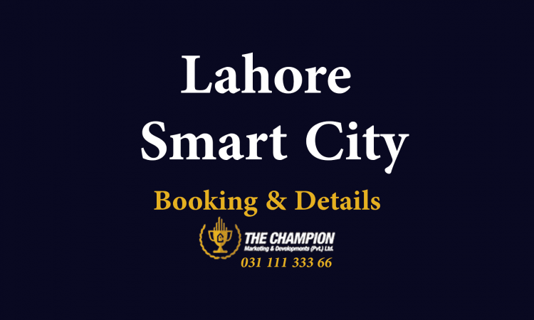 Why Lahore Smart City is Rapidly Becoming Favorite for Real Estate Investors